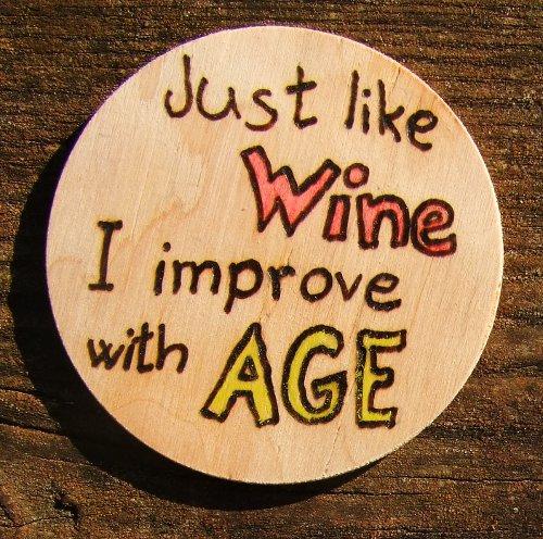 Just like wine...Boros Fa Hűtőmágnes, Kézműves
